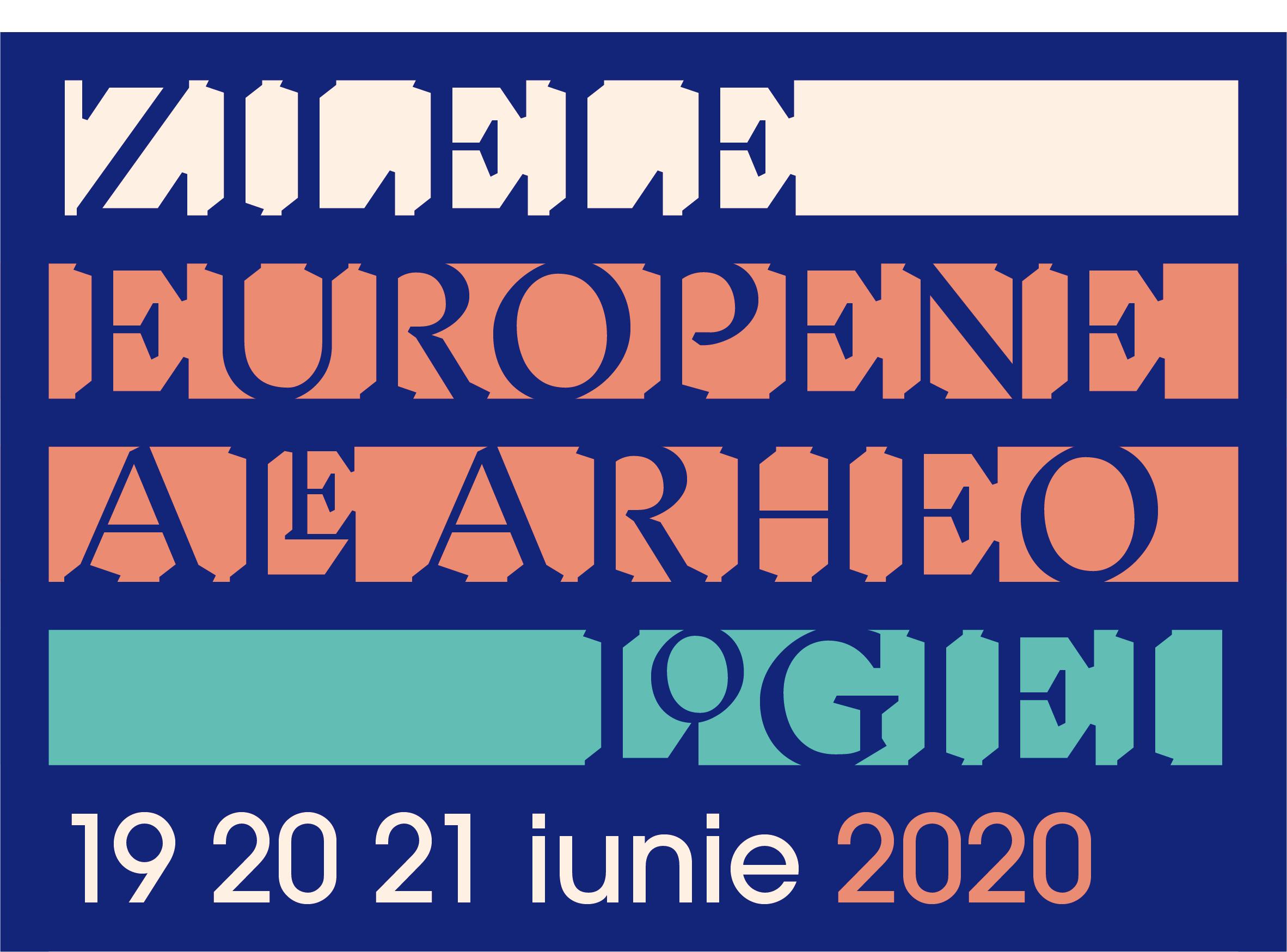Institutul Naţional al Patrimoniului vă invită să participaţi la Zilele Europene ale Arheologiei (19-21 iunie 2020)